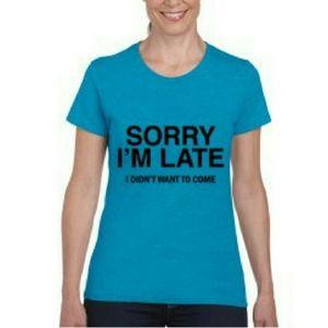"""Tops - """"SORRY I'M LATE"""" tee"""